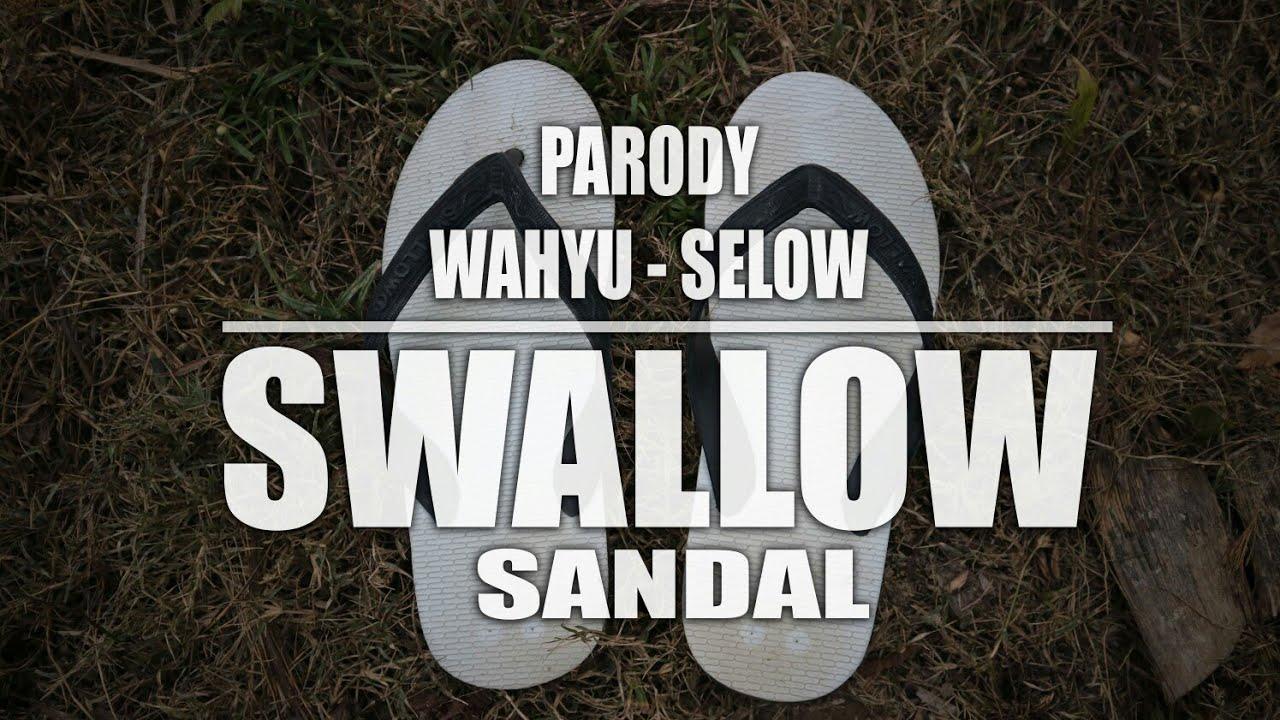 Download PARODY SELOW - WAHYU    VERSI SANDAL SWALLOW 🎶
