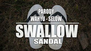 PARODY SELOW - WAHYU || VERSI SANDAL SWALLOW 🎶