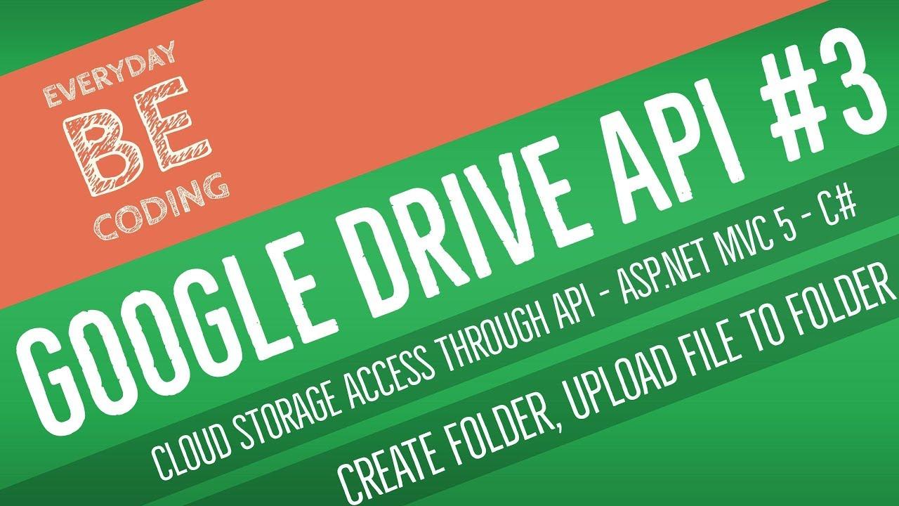 Google Drive API : Create folder, Upload file to folder, Show folder  Content