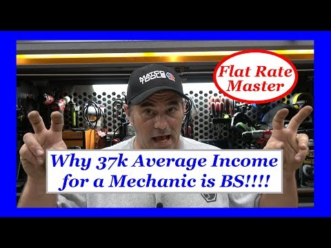 Why 37k Average Income for a Mechanic is BS!!!!