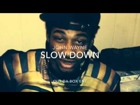 Slow Down - John.Wayne