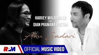 Download Lagu Harvey Malaiholo, Dian Pramana Poetra - Aku Sadari (Official Music Video) mp3
