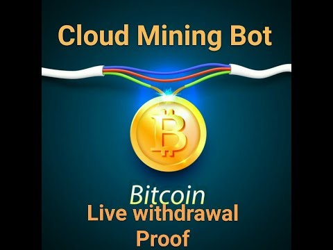 Cloud Mining Bot Live Withdrawal Proof