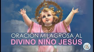 ORACIÓN MILAGROSA AL DIVINO NIÑO JESÚS, PARA PETICIONES URGENTES O DESESPERADAS