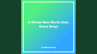 A Whole New World (feat. Grace Bray)