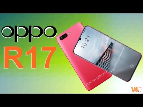 Oppo R17 with 10GB RAM, Official Look, Price, Release Date, Camera, Specs, Features, Launch, Trailer