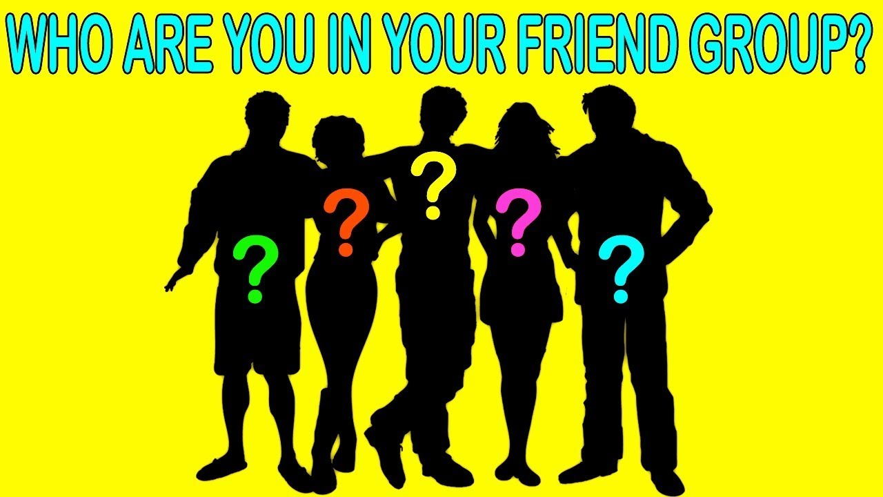 WHO ARE YOU IN YOUR FRIEND GROUP? Personality Test