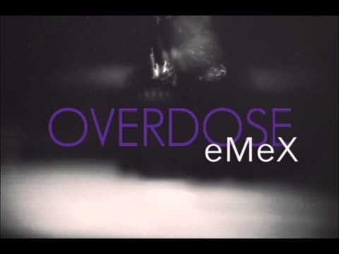 eMeX - Overdose