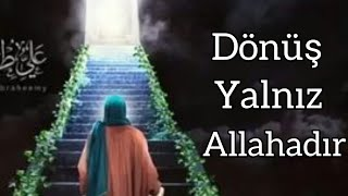 Dönüş Yalnız Allahadır Çox gozel menali ve qemli Dini Status Video su  2020 Whatsapp status 2020
