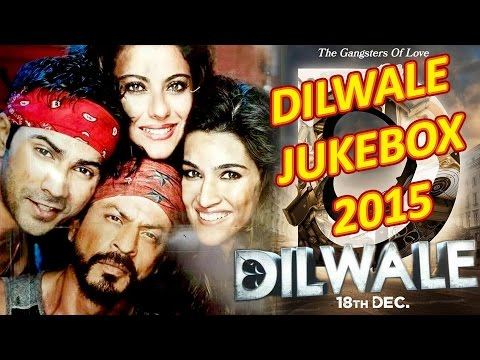 Dilwale 2015   Full Album   Bollywood Jukebox