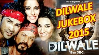 dilwale 2015 full album bollywood jukebox
