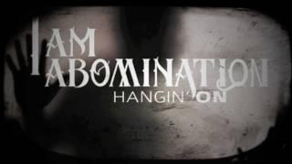 I Am Abomination - Hangin