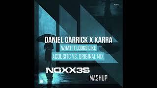 Cover images Daniel Garrick X Karra What It Look Like Original Vs. Acoustic (NOXX3S Mashup)