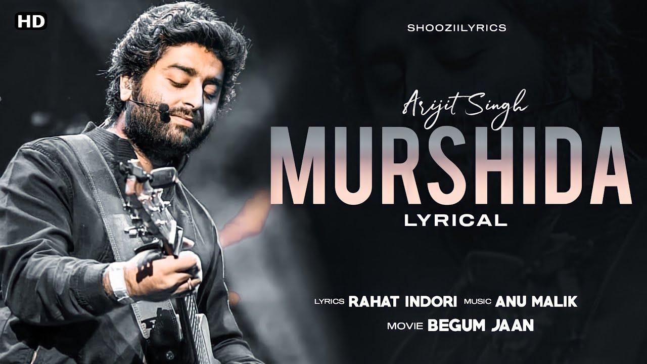 Murshidaa (LYRICS)-Arijit Singh | Begum Jaan | Pehli Shart Judai Hai | Full song