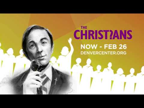 The Christians - Denver Center for the Performing Arts