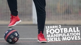 Learn 3 Football Manipulation skill moves - Day 57 of 90