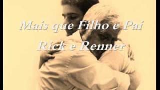 Mais que Pai e Filho  - Rick e Renner