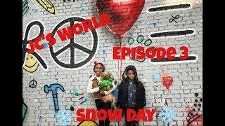 JC's World episode 3 Snow Day!!!!