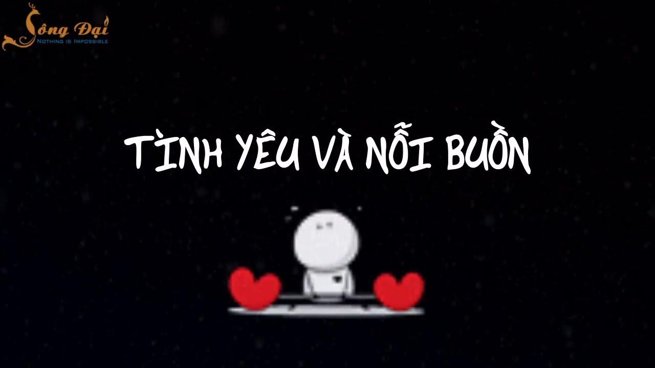 Tình yêu và nỗi buồn!| Blog HCD ✔