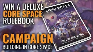 Baixar Core Space: Building Your Campaigns & Win A Deluxe Rulebook!