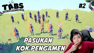 TABRAK TERUS PAK DHE !!! | Totally Accurate Battle Simulator (TABS) #2