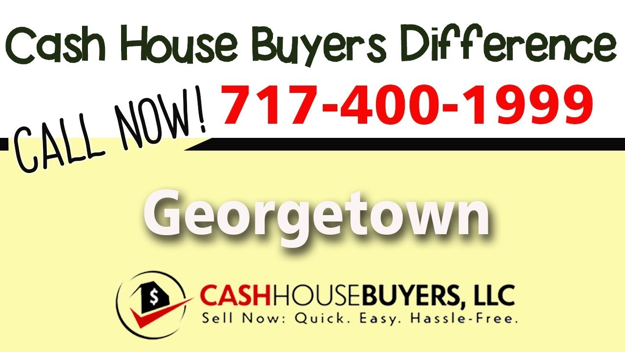 Cash House Buyers Difference in Georgetown Washington DC   Call 7174001999   We Buy Houses
