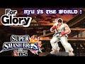 FOR GLORY! #14 Ryu vs THE WORLD - Super Smash Bros. for Nintendo 3DS