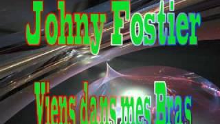 Johny Fostier - Viens dans mes bras