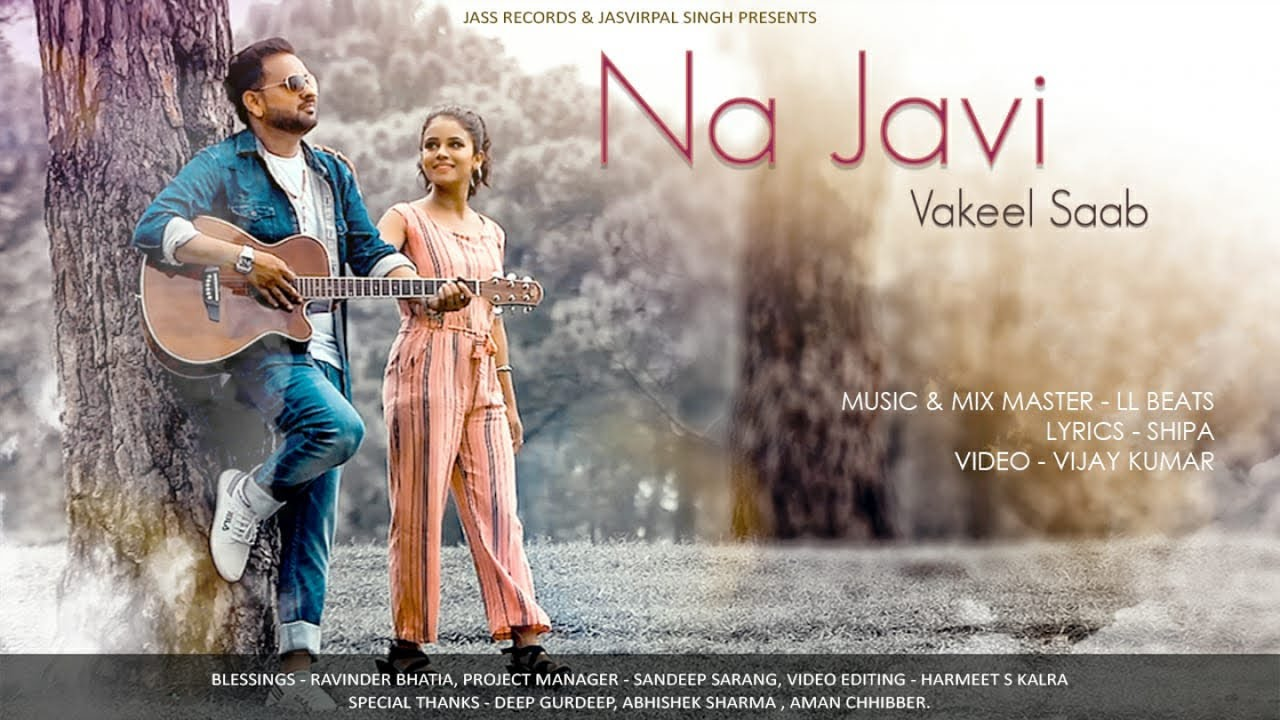 Na Javi | (Full HD) | Vakeel Saab | New Punjabi Songs 2019 | Latest Punjabi Songs | Jass Records
