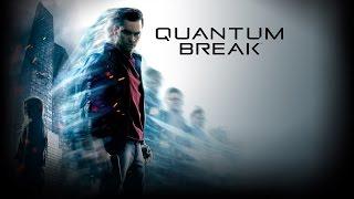 Quantum Break - КВАНТОВЫЙ РАЗЛОМ ( КАК ДЕЛАЮТ ИГРУ ? )