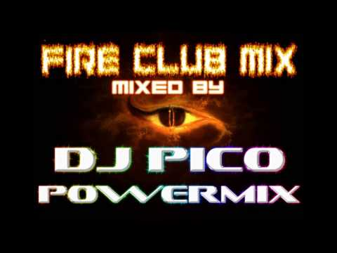 Fire Club Mix Collection Mixed By Dj Pico Youtube