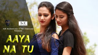 AAYA NA TU - Original Song | Ft. Arjun Kanungo, Momina Mustehsan | PvR Creations | Cover Song