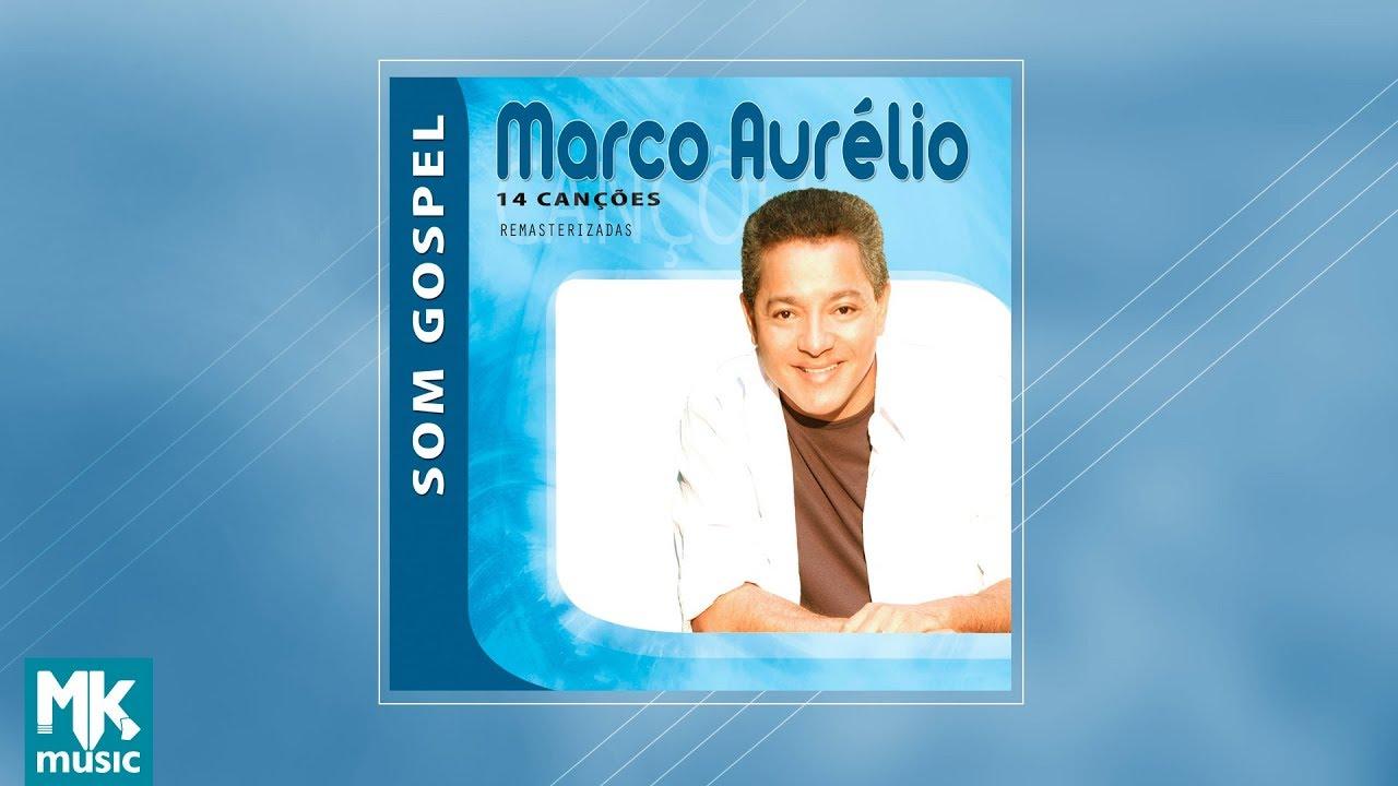cf5349e79b0 Marco Aurélio - Coletânea Som Gospel (CD COMPLETO) - YouTube