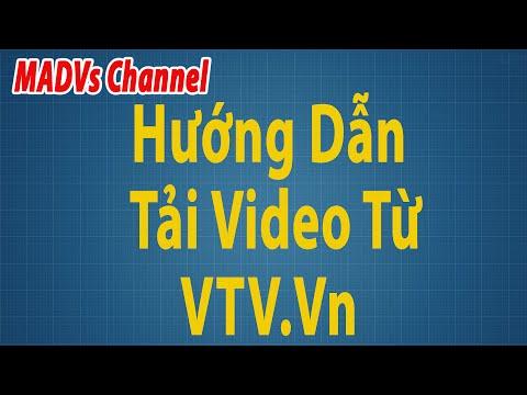 Hướng Dẫn Tải Video Tại VTV.vn - MADVs Channel