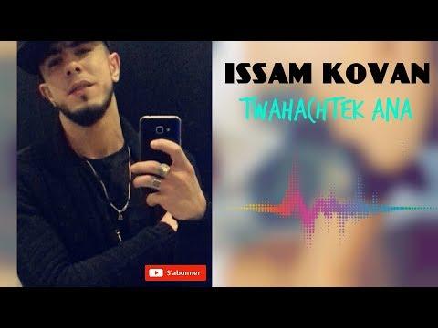 ISSAM KOVAN / Cover (faycal sghir) - (twahachtek ana) #2018