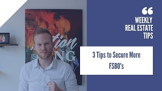 3 Tips to Secure More FSBO's