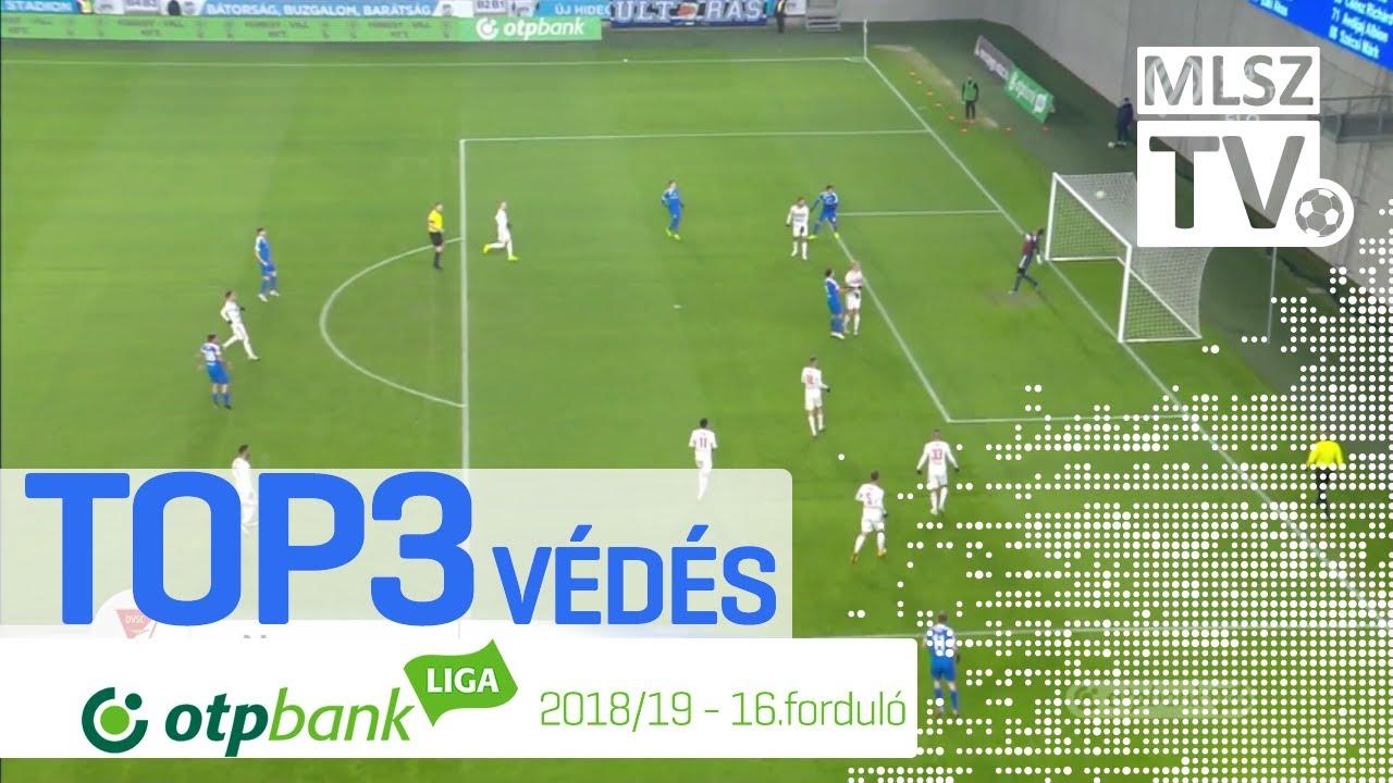 TOP 3 VÉDÉS – 16. forduló | OTP Bank Liga | 2018/2019