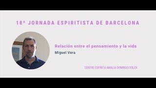 """Bienvenida y Conferencia """"Relación entre el pensamiento y la vida"""" a cargo de Miguel Vera."""