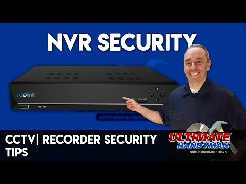 NVR security tips | CCTV recorder security tips