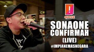 SonaOne - Confirmah LIVE #impianemasnegara