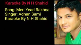 Meri Yaad Rakhna By Adnan Sami Karaoke With Lyrice