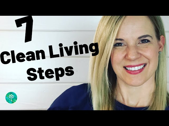 7 Clean Living Steps
