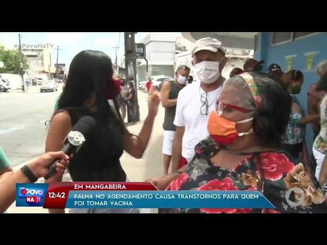 Falha no agendamento causa transtornos para quem foi tomar vacina, em Mangabeira- O Povo na TV