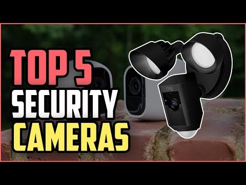 Best Security Cameras 2019 - Top 5 Security Cameras (Buying Guide).