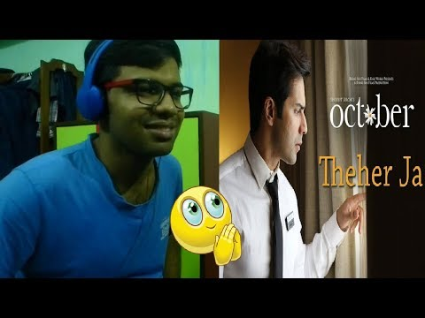 Theher Ja - October|Varun Dhawan & Banita Sandhu|Armaan Malik,Abhishek Arora |Reaction & Thoughts