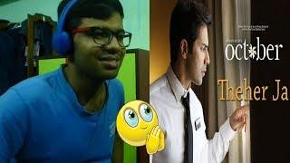 Theher Ja - October Varun Dhawan & Banita Sandhu Armaan Malik,Abhishek Arora  Reaction & Thoughts