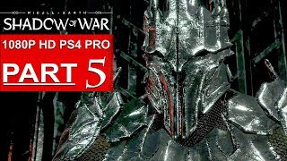 SHADOW OF WAR Gameplay Walkthrough Part 5 [1080p HD PS4 PRO] - No Commentary (FULL GAME)