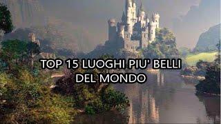 Top 15 luoghi più belli del mondo