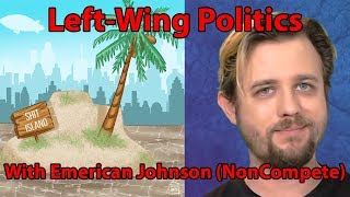 Left-Wing Politics with Emerican Johnson from NonCompete | Shit Island #14