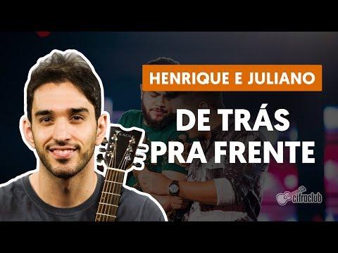 DE TRÁS PRA FRENTE - Henrique e Juliano (aula de violão simplificada)